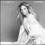 """Barbra Streisand, 40 años desde la grabación de su """"Classical Barbra"""""""