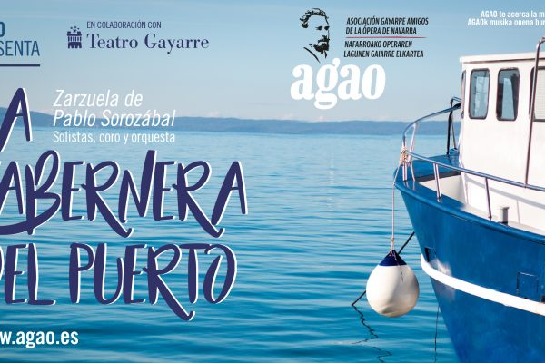 """La Asociación Gayarre Amigos De La Ópera (AGAO) En Colaboración Con El Teatro Gayarre, Presenta:  """"LA TABERNERA DEL PUERTO""""(P. Sorozábal)"""